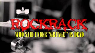 ROCKRACK who said grunge is dead