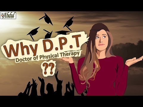 Why D.P.T ?? (Doctor of Physical Therapy)