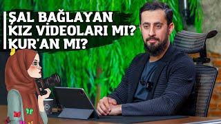 Şal Bağlayan Kız Videoları Mı ? - Kuran Mı ?(KILLET)  Mehmet Yıldız