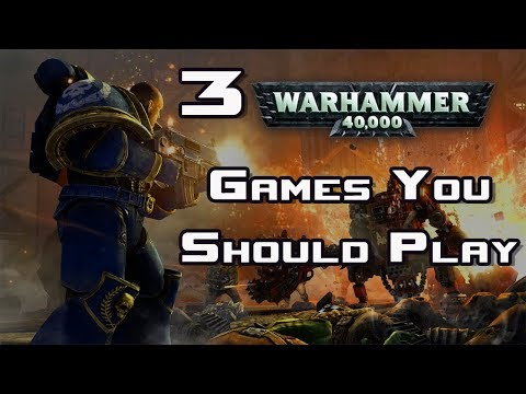 3 WH40K Games You Should Be Playing |