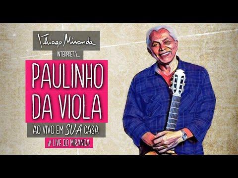Thiago Miranda interpreta PAULINHO DA VIOLA - Ao vivo em SUA casa #LiveDoMiranda #FiqueEmCasa
