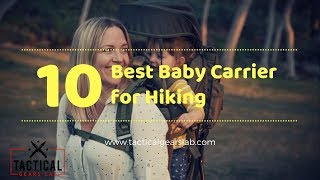 10 Best Baby Carrier for Hiking - Tactical Gears Lab 2018