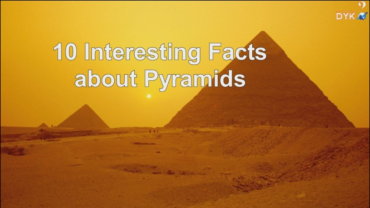 interesting facts about pyramids  youtube