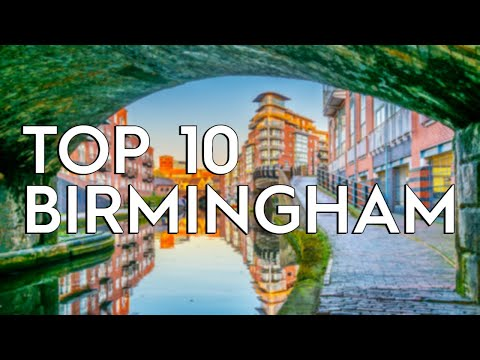 ✅ TOP 10: Things To Do In Birmingham