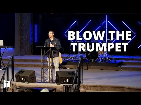 Blow the Trumpet | Pastor Matt Holcomb