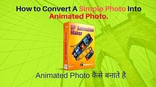 Einfache Foto-को Animierte Foto-में बदलिए DP Animation Maker के मदत से