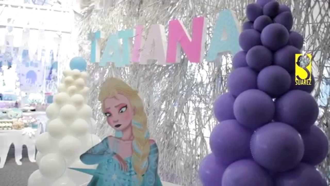 Cumple Tatiana Decoración Frozen Terraza Bg Town By Suarez