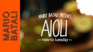 Mario Batali's How-to Tuesday: Aioli