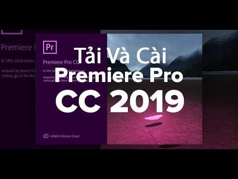 Hướng Dẫn Tải Và Cài Adobe Premiere Cc 2019 - Phần Mềm Biên Tập Video Chuyên Nghiệp