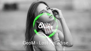GeoM - Lost Paradise (Housenick Remix)