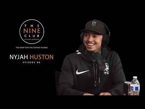 Nyjah Huston  The Nine Club With Chris Roberts  Episode 86