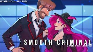 Smooth Criminal (from Glee) 【covered By Anna Ft. @Caleb Hyles 】