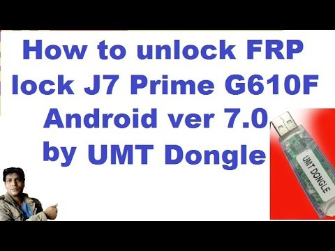 Samsung/j7prime/G610f/android ver 7.0/frp unlock/done by/umt dongle