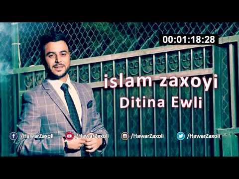 islam zaxoyi - Ditina ewli