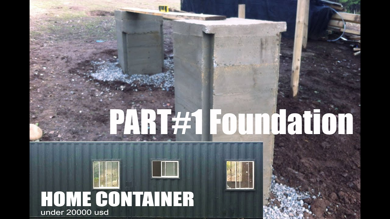 Shipping Container Home, MAKE A FOUNDATION, PART #1   YouTube