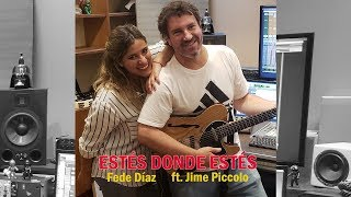 Estés donde Estés - Fede Díaz - Jime Piccolo