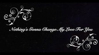 Nothing's Gonna Change My Love for You - Alto Sax