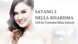 Nella Kharisma - Sayang 2 | Lirik dan terjemahan Bahasa Indonesia