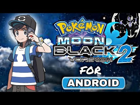 [275MB] Pokemon Moon Black Version 2 For Android - Best Story Life Better Graphics [2019] - 동영상