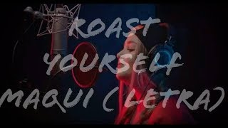 Download ROAST YOURSELF CHALLENGE- MAQUI015 (LETRA)