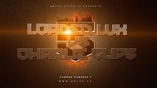LOADED LUX VS CHARLIE CLIPS  SMACK/ URL