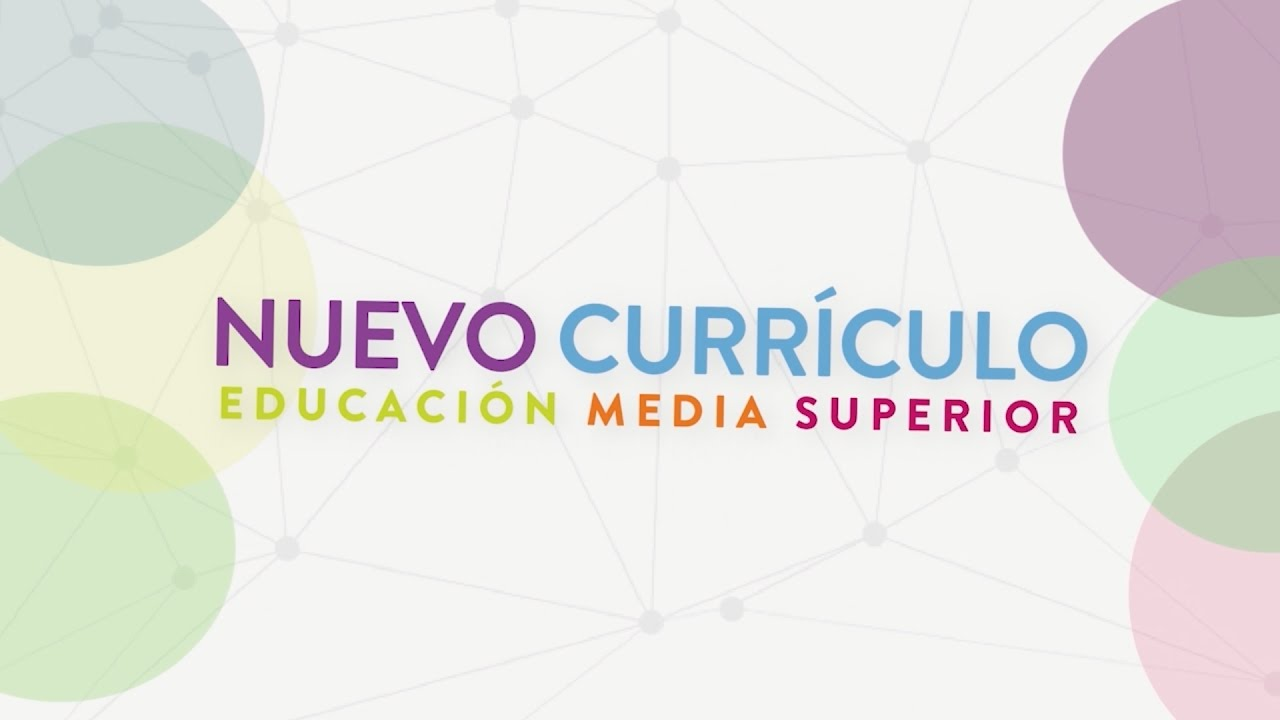 Propósitos del nuevo currículo de Educación Media Superior - YouTube
