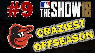 THE CRAZIEST OFFSEASON EVER | BALTIMORE ORIOLES FRANCHISE EPISODE 9 | MLB 18 FRANCHISE