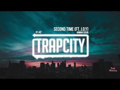 Arman Cekin - Second Time (ft. J.O.Y)