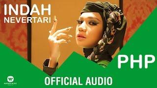 INDAH NEVERTARI - PHP ( Official Audio )