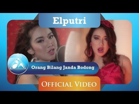 Elputri - Orang Bilang Janda Bodong (Official Video Clip)