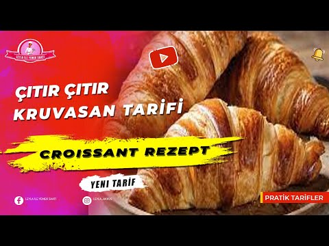 Kruvasan Tarifi - Croissant Rezept - Leyla ile Yemek Saati