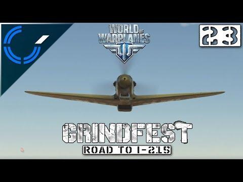 Grindfest: Road To I-215 - 23 - World Of Warplanes 2.0 Gameplay