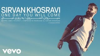 Sirvan Khosravi - Ye Roozi Miyay (One Day You Will Come) (AUDIO)