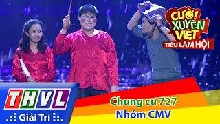 THVL | Cười xuyên Việt - Tiếu lâm hội | Tập 11: Chung cư 727 - Nhóm CMV