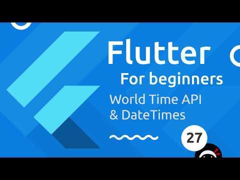Flutter Tutorial for Beginners #27 - World Time API