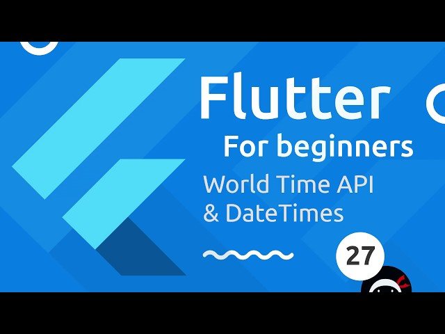 Flutter Tutorial for Beginners #27 - World Time API