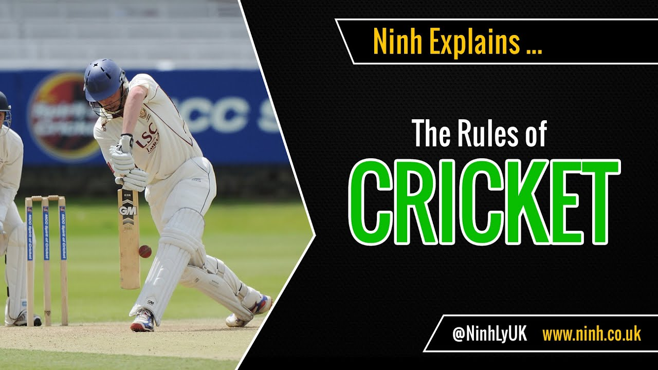 The Rules Of Cricket Explained