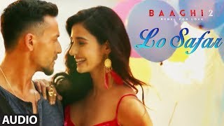 Lo Safar Full Audio Song | Tiger Shroff | Disha...