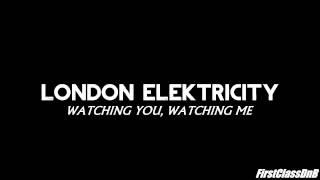 London Elektricity - Watching You, Watching Me [HQ + HD]