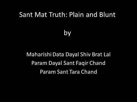 Sant Mat Truth - Plain and Blunt