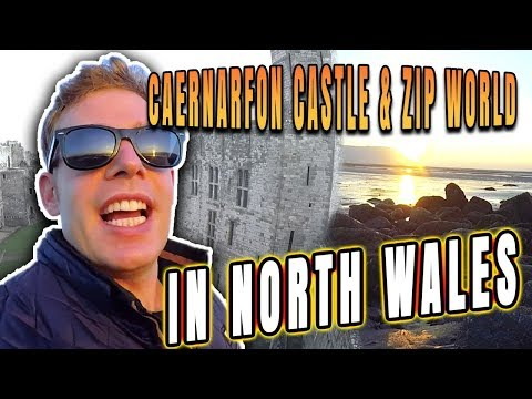 Caernarfon Castle & Zip World in North Wales