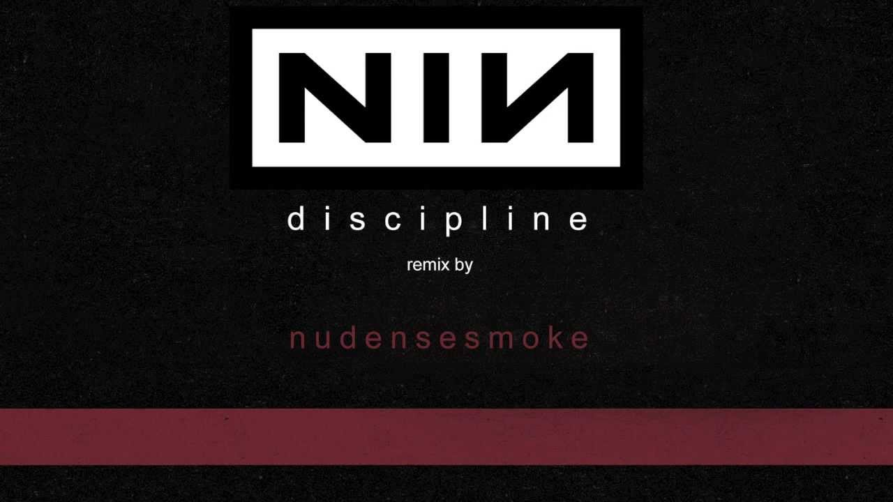 Nine Inch Nails - Discipline [nu dense smoke remix] - YouTube