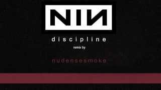 Nine Inch Nails - Discipline [nu dense smoke remix]