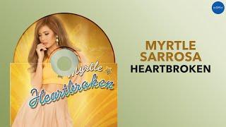 Myrtle Sarrosa | Heartbroken (Audio)
