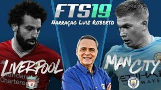[Edição] FTS 2019 NARRAÇÃO Luiz Roberto➢Liverpool Vs Manchester City -Amistoso