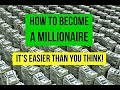 How to Become a Millionaire. An easy path millions. Become a Millionaire Investing in Real Estate.