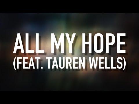 All My Hope feat Tauren Wells  Lyric  Crowder