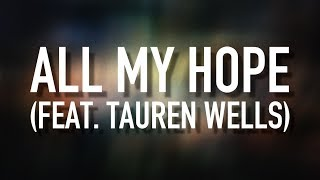 Download All My Hope (feat. Tauren Wells) - [Lyric Video] Crowder Mp3 and Videos