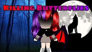 Killing Butterflies || Gacha Life Songs || GLMV (Original)
