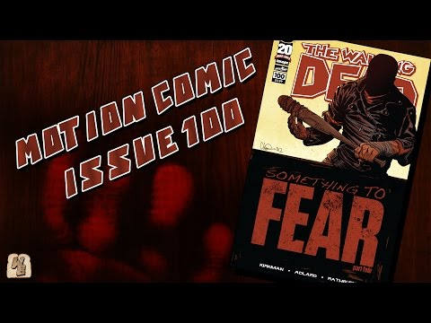 The Walking Dead: Issue 100 (Something to Fear Pt. 4) - Motion Comic